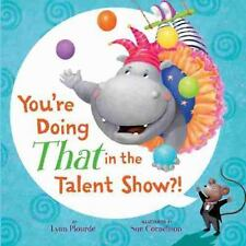 You're Doing That in the Talent Show?! by Lynn Plourde (2016, Hardcover)