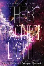 Starbound: Their Fractured Light by Meagan Spooner and Amie Kaufman (HB)