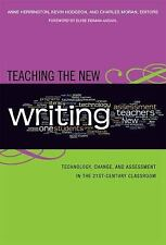 Teaching the New Writing: Technology, Change, and Assessment in the 21st-Century