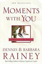 Moments with You : Daily Connections for Couples by Dennis Rainey and Barbara...
