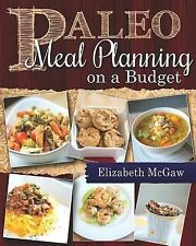 Paleo Meal Planning on a Budget by Elizabeth McGaw (2014, Hardcover)
