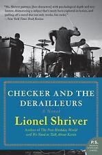 Checker and the Derailleurs: A Novel Shriver, Lionel