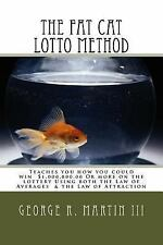 The Fat Cat Lotto Method : Teaches You How You Could Win $1,000,000. 00 or...