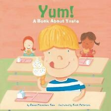 Yum!: A Book About Taste The Amazing Body: The Five Senses