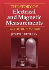 The Story of Electrical and Magnetic Measurements : From 500 BC to the-ExLibrary