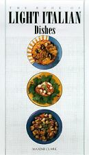 The Book of Light Italian Dishes by Maxine Clark (1997, Paperback)