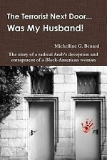 The Terrorist Next Door... Was My Husband! - the Story of a Radical Arab's...