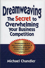 Dreamweaving: The Secret to Overwhelming Your Business Competition, 1589801008,