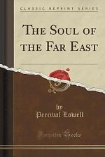 The Soul of the Far East (Classic Reprint) by Percival Lowell (2015, Paperback)