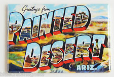 Greetings from Painted Desert FRIDGE MAGNET (2 x 3 inches) arizona travel