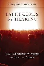 Faith Comes by Hearing: A Response to Inclusivism, , Good Book