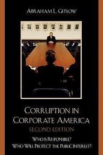 Corruption in Corporate America : Who Is Responsible? Who Will Protect the...