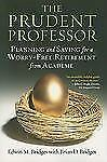The Prudent Professor: Planning and Saving for a Worry-Free Retirement from Acad