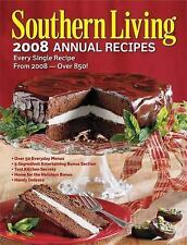 Southern Living 2008 Annual Recipes: Every Single Recipe from 2008 Southern Liv