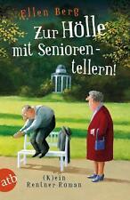 Zur Hölle mit Seniorentellern! von Ellen Berg (2014, Taschenbuch)