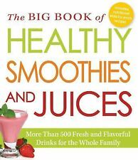 The Big Book of Healthy Smoothies and Juices: More Than 500 Fresh and Flavorful