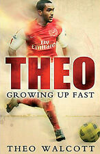 Theo Walcott Autobiography - Growing Up Fast - Arsenal - Gunners Gooners book