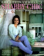 Shabby Chic : Guide to Treasure Hunting and Decorating by Rachel Ashwell NEW!!!!