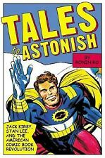 Tales to Astonish: Jack Kirby, Stan Lee, and the American Comic Book R-ExLibrary