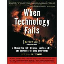 When Technology Fails: A Manual for Self-Reliance, Sustainability, and Surviving