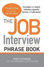 The Job Interview Phrase Book : The Things to Say to Get You the Job You Want...