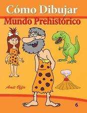 C�mo Dibujar: Mundo Prehist�rico : Libros de Dibujo by amit offir (2013,...