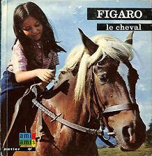 """LIVRE POUR ENFANTS ENFANTINA ANNE-MARIE PAJOT """" FIGARO LE CHEVAL """" HORSE 1977"""