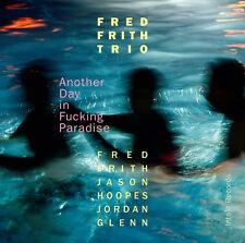 Another Day In F**king Paradise - Frith / Glenn / Hoopes / Fred  (2016, CD NEUF)