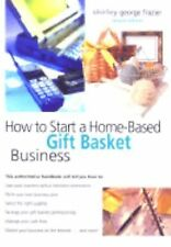 How to Start a Home-Based Gift Basket Business Book by Shirley George Frazier