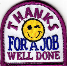 """THANKS FOR A JOB WELL DONE"" - Iron On Embroidered Patch /Sayings, Words"