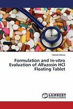 Formulation and in-Vitro Evaluation of Alfuzosin Hcl Floating Tablet by...