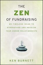 The Zen of Fundraising: 89 Timeless Ideas to Strengthen and Develop Your Donor R