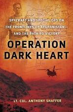 Operation Dark Heart: Spycraft & Special Ops on Frontlines Afghanistan HARDCOVER