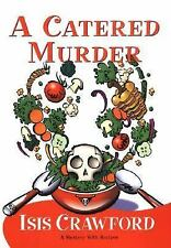 A Catered Murder by Isis Crawford (2003, Hardcover)