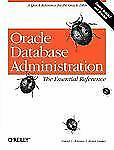 Oracle Database Administration : The Essential Reference by David C. Kreines...