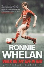 Ronnie Whelan - Walk On - My Life In Red LIVERPOOL FC Soccer Football FREE POST