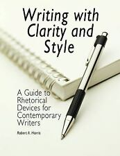 Writing with Clarity and Style : A Guide to Rhetorical Devices for...