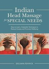 Indian Head Massage for Special Needs : Easy-To-Learn, Adaptable Techniques...
