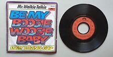 Ref706 Vinyle 45 Tours Mr Walkie Talkie Be My Boogie Woogie Baby