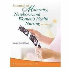 Essentials of Maternity, Newborn, and Women's Health Nursing by Susan Scott Ricc