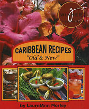 "Caribbean Recipes ""Old and New"", Laurelann Morley, Good, Hardcover"