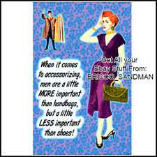 "Fridge Fun Refrigerator Magnet ""MEN ARE LESS IMPORTANT THAN SHOES.."" Funny Retro"