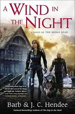 A Wind in the Night : A Novel of the Noble Dead by Barb Hendee and J. C....