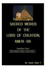 Sacred Words of the Lord of Creation, Amen-Ra, Revised 2012 Edition : Amen...