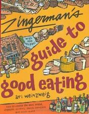 Zingerman's Guide to Good Eating: How to Choose the Best Bread, Cheese-ExLibrary