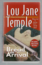 LOU JANE TEMPLE Bread on Arrival PB Heaven Lee mysteries #4 W/RECIPES MYSTERY