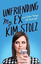 Unfriending My Ex: And Other Things I'll Never Do - Acceptable - Stolz, Kim - Ha