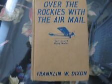 Ted Scott Over The Rockies With Air Mail Franklin W. Dixon author Hardy Boys