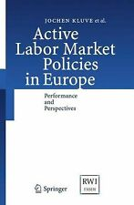 Active Labor Market Policies in Europe : Performance and Perspectives by...