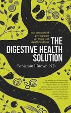 The Digestive Health Solution: Your Personalized Five-Step Plan for...